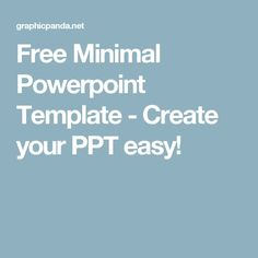 Free Minimal Powerpoint Template - Create your PPT easy!