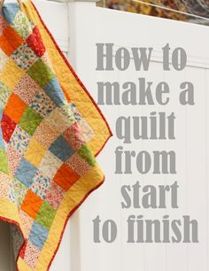 How to Make a Quilt from start to finish - 10 part tutorial series