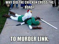 ¿Para que la gallina cruzo la calle?- Para asesinar a Link