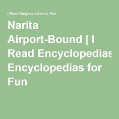 Narita Airport-Bound | I Read Encyclopedias for Fun My Memory, Student, Japan, Reading, Fun, Reading Books, Japanese, Hilarious
