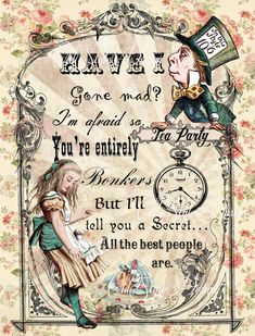 Alice in wonderland decor. alice in wonderland quote print. Alicia Wonderland, Alice And Wonderland Quotes, Alice In Wonderland Tea Party, Alice In Wonderland Pictures, Alice Quotes, Disney Quotes, Have I Gone Mad, Alice Tea Party, Retro Poster