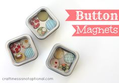 button magnets and a covered button tutorial
