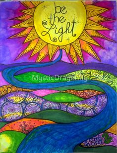 Be The Light by MysticDragonfly colorful rolling mountains below sunset Comic Cat, Sun Art, Art Journal Inspiration, Whimsical Art, Stars And Moon, My Sunshine, Rock Art, Doodle Art, Painted Rocks