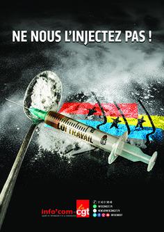 Affiche : Loi Travail, ne nous l'injectez pas ! - Info'Com-CGT