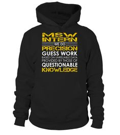 MSW Intern We Do Precision Guess Work Job Title T-Shirt #MswIntern