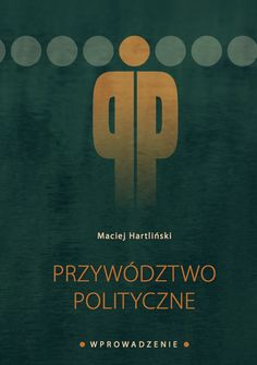 This book on political leadership in Poland by Maciej Hartliński deals with presidential-prime ministerial relations among other topics. Poland, Leadership, Presidents, Politics, Books, Libros, Book, Book Illustrations, Libri