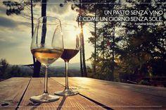 """""""Un pasto senza vino è come un giorno senza sole.""""Anthelme Brillat-Savarin"""