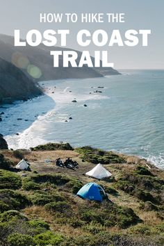 How to Hike the Lost Coast Trail How to Backpack the Lost Coast Trail in Northern California. Backpacking Trails, Camping And Hiking, Rv Camping, Hiking Trails, Backpacking Checklist, Camping Cabins, Luxury Camping, Camping Trailers, Camping Equipment