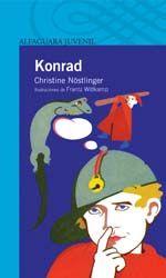 """""""KONRAD O EL NIÑO QUE SALIÓ DE UNA LATA DE CONSERVAS"""" de Christine Nöstlinger, Editorial Alfaguara. La autora nos presenta una historia fantástica protagonizada por un niño """"que salió de una lata de conservas"""" y una señora empeñada en pedir todo por correo. Un niño perfecto, programado para ser modelo idea. Su lectura nos permite descubrir que, frente a los problemas está la ternura, frente a la realidad, la fantasía…"""