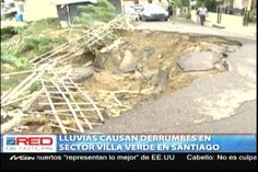 Las Lluvias Causan Derrumbes En La Calle Principal Del Sector Villa Verde En Santiago