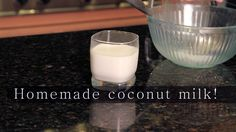 Homemade Coconut Milk. Make your own from high quality dried unsweetened coconut from Traditions!