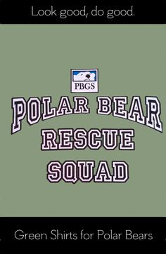 Green isn't just their color: Green Shirts for Polar Bears http://polarbeargaragesale.com/products/green-shirts-for-polar-bears