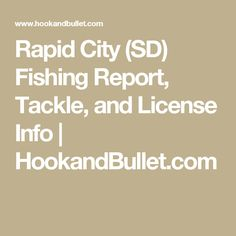 Rapid City (SD) Fishing Report, Tackle, and License Info | HookandBullet.com