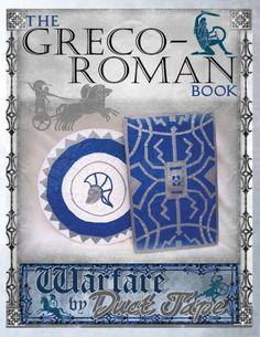The Greco-Roman Book: Warfare by Duct Tape