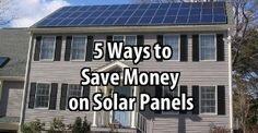 5 façons d'économiser de l'argent sur les panneaux solaires