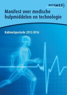 Manifest over medische technologie en hulpmiddelen voor de kabinetsperiode 2012-2016.  http://www.nefemed.nl/attachments/007_Manifest%20over%20medische%20hulpmiddelen%20en%20technologie.pdf