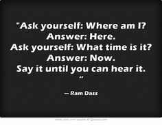 living in the moment Ram Dass questions