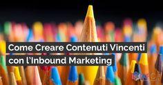 Come Creare Contenuti Vincenti con l'#inboundmarketing  http://www.inboundmarketingformazione.it/blog/come-creare-contenuti-vincenti-con-l-inbound-marketing