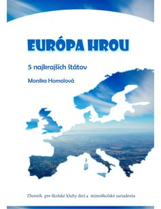 Európa hrou - M. Homolová Activities, Education, Traveling, Internet, Planets, Viajes, Onderwijs, Trips, Learning