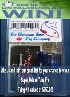 "Having a wee contest here...... giving away a Super Deluxe Tube Tying kit (valued at over $250.00). All you have to do is shoot us a ""Like"" and sign up to our email newsletter to be entered!    Click here..... http://www.canadiantubeflies.com/emaillist-contest.html  https://www.facebook.com/pages/The-Canadian-Tube-Fly-Company/195058160556"