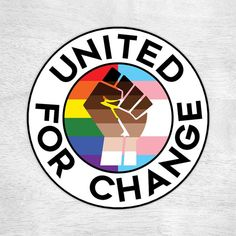 United For Change | LGBTQ+ Pride | BLM | Resist | Decal Sticker