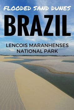 Fancy a dip? The flooded sanddunes of Lencois Maranhenses in Northern Brazil is the place to go