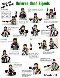 Roller derby referee hand signals -- Gotta learn these! Roller Derby Drills, Roller Derby Skates, Roller Skating, Derby Time, Derby Day, City Roller, Track Roller, They See Me Rollin, Hand Signals