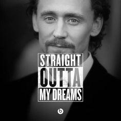 Yes, Tom Hiddleston. Yes.