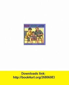 Now Soon Later (9780688139469) Lisa Grunwald, Jane Johnson , ISBN-10: 0688139469  , ISBN-13: 978-0688139469 ,  , tutorials , pdf , ebook , torrent , downloads , rapidshare , filesonic , hotfile , megaupload , fileserve
