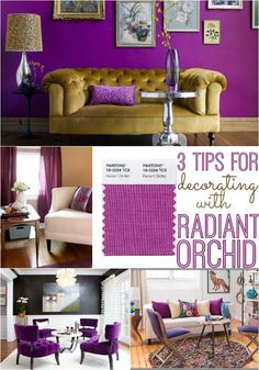 How to decorate with Pantone's Radiant Orchid 01/22/14 A new shade of purple...Radiant Orchids...LOVE it...Carol