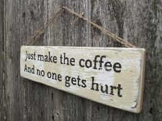 Just make the coffee sign