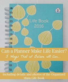 Can a Planner Make Life Easier? includes 5 ways in which it can make a difference, and details of the Organised Mum planner