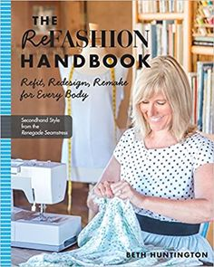 The Refashion Handbook: Refit, Redesign, Remake for Every Body: Huntington, Beth: 9781607059233: Amazon.com: Books Diy Projects For Kids, Sewing Projects For Beginners, Sewing Tutorials, Diy For Kids, Sewing Tips, Sewing Hacks, Sewing Ideas, Renegade Seamstress, Diy Clothes Refashion