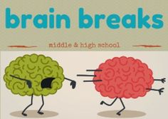 Brain Breaks for Middle and High School Students (icebreakers;time fillers, too)