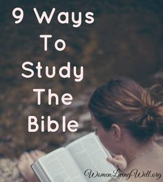 9 Ways to Study the Bible - Women Living Well Bible Study Tips, Scripture Study, Bible Lessons, Scripture Reading, Christian Faith, Christian Quotes, Christian Dating, Bible Quotes, Bible Verses