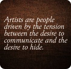 Artists are people d