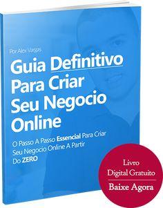 GRÁTIS: Guia Definitivo Para Criar Seu Negocio Online Começando Do Absoluto Zero