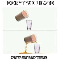 Transferring liquid to another glass #Funny, #Happen, #Hate