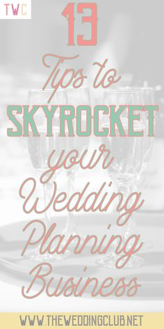 13 Tips to skyrocket your wedding planning business - start a wedding planning business, business tips and advice, become a wedding planner, plan a wedding, start a business, promote your business, business help, weddings, #wedding #weddingplanner #planwedding