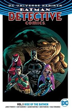 Batman: Detective Comics Volume 1: Rise Of The Batmen By James Tynion IV, Eddy Barrows (Artist), Alvaro Martinez (Penciler), Raúl Fernandez (Inker), Brad Anderson (Colourist), Marilyn Patrizio (Let…
