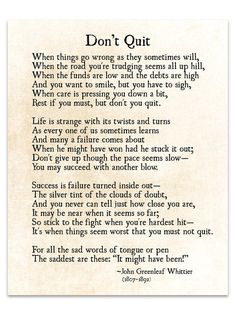 Don& Quit Poem John Greenleaf Whittier Quote Graduation Motivacional Quotes, Wisdom Quotes, Words Quotes, Quotes To Live By, True Quotes, Sayings, Life Path Quotes, Hang In There Quotes, 2015 Quotes