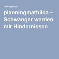 planningmathilda – Schwanger werden mit Hindernissen