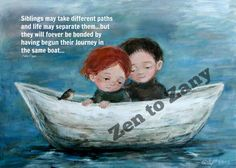 SIBLINGS IN BOAT  Print, Magnet or Greeting Card  by Nino Chakvetadze  ..With Quote or No Quote...No Zen to Zany Watermark on Prints