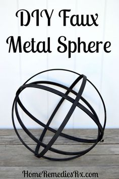 DIY Faux Metal Sphere - Make your own for less than $10.00, in under 15 minutes! Find out how at HomeRemediesRx.com