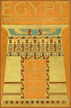 Egypt and Its Monuments by Robert Hichens, with pictures by Jules Guérin