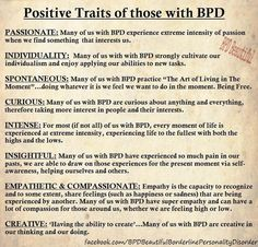 Positive traits of borderline personality disorder. Love to see this side! Boarderline Personality Disorder, Borderline Personality Disorder Quotes, Mental Health Illnesses, Mental Health Awareness, Mental Illness, Mental Disorders, Anxiety Disorder, Bpd Disorder, Bipolar Disorder Quotes