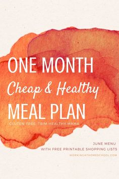 Frugal June menu with free printable shopping lists - a full month of cheap Trim Healthy Mama meals! Gluten-free!
