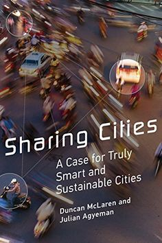 Sharing Cities: A Case for Truly Smart and Sustainable Ci... https://www.amazon.com/dp/0262533715/ref=cm_sw_r_pi_dp_x_1BkPybJWJMQKW