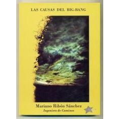 Las causas del Big Bang [Texto impreso] Mariano Ribón Sánchez