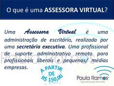 A quem destina os serviços administrativos de uma Assessora Virtual ? O que é uma ASSESSORA VIRTUAL.? ACESSEhttp://www.paulasecretariadoremoto.com/